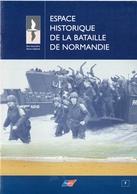 Espace Historique De La Bataille De Normandie - Livres, Revues & Catalogues