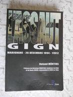 Livre L'Assaut Du GIGN Marignane 26.12.1994 Roland MÔNTINS Dédicace Wilfried. - Livres Dédicacés