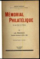 Gustave Bertrand: Mémorial Philatélique Volume VI / 1, 2 Et 3 Avec Reliure Neuve - Philatélie Et Histoire Postale