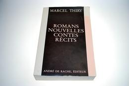 Marcel THIRY Romans Nouvelles Contes Récits André De Rache 1981 Marchands De Chats Et D'hommes Seuls Nondum Jam Non - Bücher, Zeitschriften, Comics