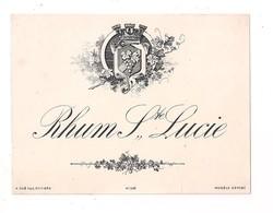 Etiquette  Rhum  Ste Lucie -  Imprimeur A.Gué, Poitiers - Années 1890 - - Rhum