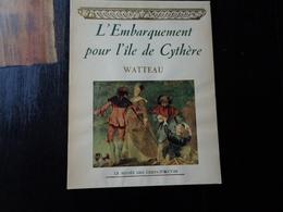 """Watteau """"l'embarquement Pour L'île De Cythère  Le Musée Des Chefs D'oeuvre 1947 Envoi - Arte"""