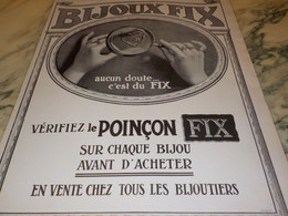ANCIENNE PUBLICITE  BIJOUX  FIX VERIFIEZ LE POINCON  1912 - Bijoux & Horlogerie