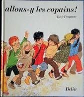 Résie Pouyanne - Allons-y Les Copains ! - Librairie Belin - ( 1991 ) . - 6-12 Jahre
