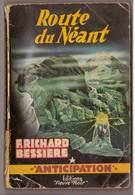 Fleuve Noir  Anticipation N°81 Route Du Néant, Richard Bessières.  Brantonne - Fleuve Noir