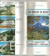 Publicité , Une Semaine En BEARN ,7 Circuits , 15 Pages ,4 Scans , Frais Fr 1.95 E - Advertising