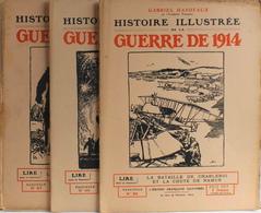3 FASCICULES Les N° 65 - 66 - 67 - De GABRIEL HANOTAUX Histoire Illustrée De La Guerre De 1914 - Bon Etat - Guerre 1914-18