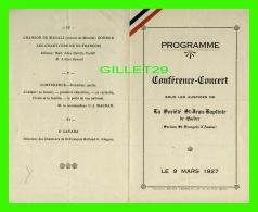 PROGRAMME - CONFÉRENCE-CONCERT, LA SOCIÉTÉ ST-JEAN-BAPTISTE DE QUÉBEC LE 9 MARS 1927 - - Programmes