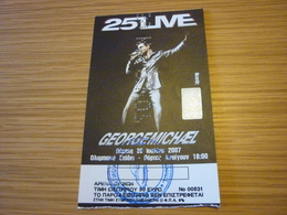 George Michael Ticket D'entree Music Concert In Athens Greece 2007 25 Live Tour - Concert Tickets