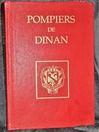 Très Rare Livre Sur Les Pompiers De Dinan 35 Tirage De 1000 Exemplaires 534 Pages 1992 - Pompiers