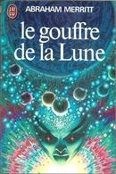 J'ai Lu 618 - MERRITT, Abraham - Le Gouffre De La Lune (comme Neuf) - J'ai Lu