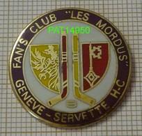 HOCKEY Sur GLACE FANS CLUB LES MORDUS  SERVETTE DE GENEVE  SUISSE - Other