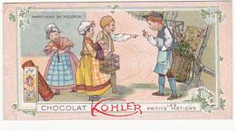 Chromo - Chocolat Kohler - Les Petits Métiers - Marchand De Mouron - Sigaretten