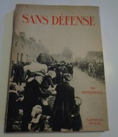 "SANS DEFENSE 144 PHOTOGRAPHIES De La ""Grande Guerre"" En Europe. Flammarion 1931 - War 1914-18"