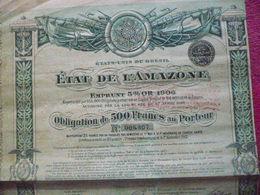BRASIL :  :Etat Unis Du Brésil   Etat De L' Amazonie  Bond / Obligation 500 Frs  Loan 5 % Gold / Emprunt Or  1906 - Shareholdings