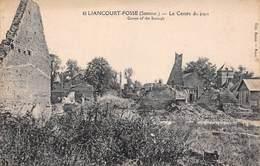Liancourt Fosse (80) - Le Centre Du Pays - Guerre 1914 1918 Ruines - Francia