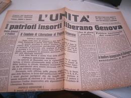 GIORNALE L'UNITA' 25 APRILE 1945-I PATRIOTI INSORTI LIBERANO GENOVA - War 1939-45