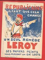 """Buvard Ancien PAPIERS PEINTS LEROY -Slogan Républicain -UN SEUL REMEDE """"LEROY"""" Par PIERRE ROUSSEAU Paris /DELARUE DEFAIX - Paints"""