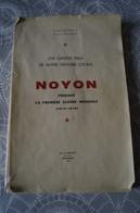 Noyon.Pendant La Première Guerre Mondiale.1914-1918. - Picardie - Nord-Pas-de-Calais
