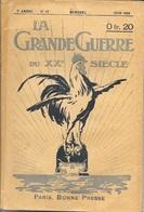 LA GRANDE GUERRE DU XXe SIECLE - MENSUEL N° 17 JUIN 1916 -  768 Pages  - 14,5 X 21,5 Cm - Guerre 1914-18