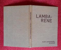 1931 Livre Book Lambaréné Gabon Hopital Dr Schweitzer Par Elsa Lauterburg-Bonjour édit Paul Haupt Bern Leipzig - Livres, BD, Revues