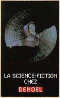 BOURGADIER, Gérard - La Science-Fiction Chez Denoël (comme Neuf) - Denoël