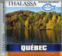 "CD NEUF - THALASSA - QUEBEC - V.A. "" 18 Titres "" - World Music"