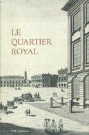 Histoire Du Quartier Royal à Bruxelles - Collectif - 1998 - Geschichte