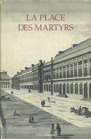 Histoire De La Place Des Martyrs à Bruxelles - Collectif - 1994 - Geschichte
