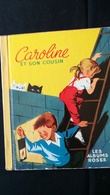 Les Albums Roses CAROLINE ET SON COUSIN Pierre PROBST - Contes