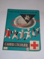 Cahier L'écolier.Croix Rouge.Exposition Universelle Bruxelles 1958.Pas écrit. - Buvards, Protège-cahiers Illustrés