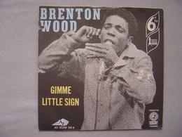 Vinyle---BRENTON WOOD : Gimme Little Sign (45t) - Soul - R&B