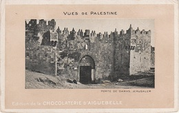 AK Vues De Palestine Chocolaterie Aiguebelle Porte Damas Jerusalem Israel מדינת ישראל دولة إسرائيل Palästina دولة فلسطين - Palestine