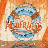 Les NAUFRAGES - A Contre-courant - CD - PROMO - Avec INTERVIEW - Rock