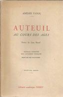 Auteuil Au Cours Des Ages - Dédicacé Par Amédée Fayol - Ed. Perrin 1947 (17e Edition) - Autographed