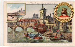 """CHROMOS  """"Edition Du CHOCOLAT LOMBART  """"Le Pont Au CHANGE En 1350 - Lombart"""