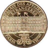 75007 PARIS PALAIS DES AFFAIRES ÉTRANGÈRES MÉDAILLE ARTHUS BERTRAND 2011 JETON MEDALS TOKEN COINS - Arthus Bertrand