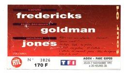 TICKET D'ENTRÉE CONCERT . CAROLE FREDERICKS JEAN-JACQUES GOLDMAN MICHAEL JONES . AGEN LE 7 NOVEMBRE 1991 - Réf. N°9743 - - Tickets - Vouchers