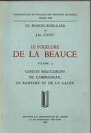 Le Folklore De La Beauce N° 14 Contes Beaucerons Du Cabergneau, Du Raheurt Et De La Galée - Histoire