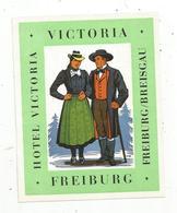 Publicité ,étiquette D'hôtel , HOTEL VICTORIA , FREIBURG / BREISGAU - Hotel Labels