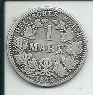 1  MARK  ARGENT DE  1875 - [ 2] 1871-1918 : German Empire