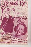 (RG2) J'Y  VAS T' Y .... MARIE BIZET , Paroles ALBERT WILLEMETZ , Musique FRED PEARLY - Partitions Musicales Anciennes