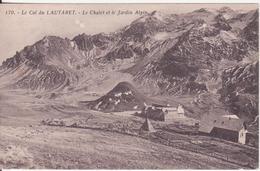 CPA - 170. Le COL DU LAUTARET -  Le Châlet Et Le Jardin Alpin - Francia