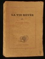 ( Poésie Ecole De Rochefort Louisfert ) LA VIE RÊVEE Par René Guy CADOU 1944 Edition Originale - Poetry