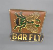 PINS PIN'S ANIMAL MOUCHE  INSECTE MOUCHE BAR FLY - Animali