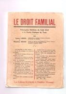 LE DROIT FAMILIAL Par Louis LIBOIS Et Maurice ADAM - Editions Ramgal, Thuillies, 1945 - Recht