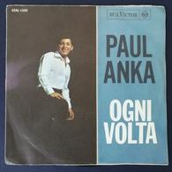 45 Giri - Paul Anka - Ogni Volta / Stasera Resta Con Me - 45 G - Maxi-Single
