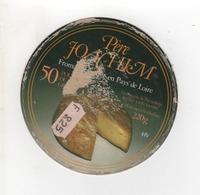 ETIQUETTE DE FROMAGE PERE JOACHIM FABRIQUE EN PAYS DE LOIRE - Cheese