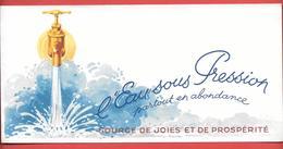 Buvard Ancien - L'EAU SOUS PRESSION Au ROBINET Partout En Abondance - Source De Joies Et De Prospérité - Food