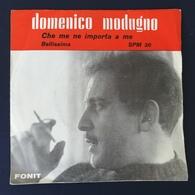45 Giri - Domenico Modugno - Che Me Ne Importa A Me / Bellissima - 45 G - Maxi-Single